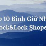Top 5  Bình Giữ Nhiệt Lock&Lock Shopee Được Đánh Giá Tốt Nhất