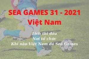 Lịch Thi Đấu Bóng Đá Nam SEA Games 31 Năm 2021 Việt Nam